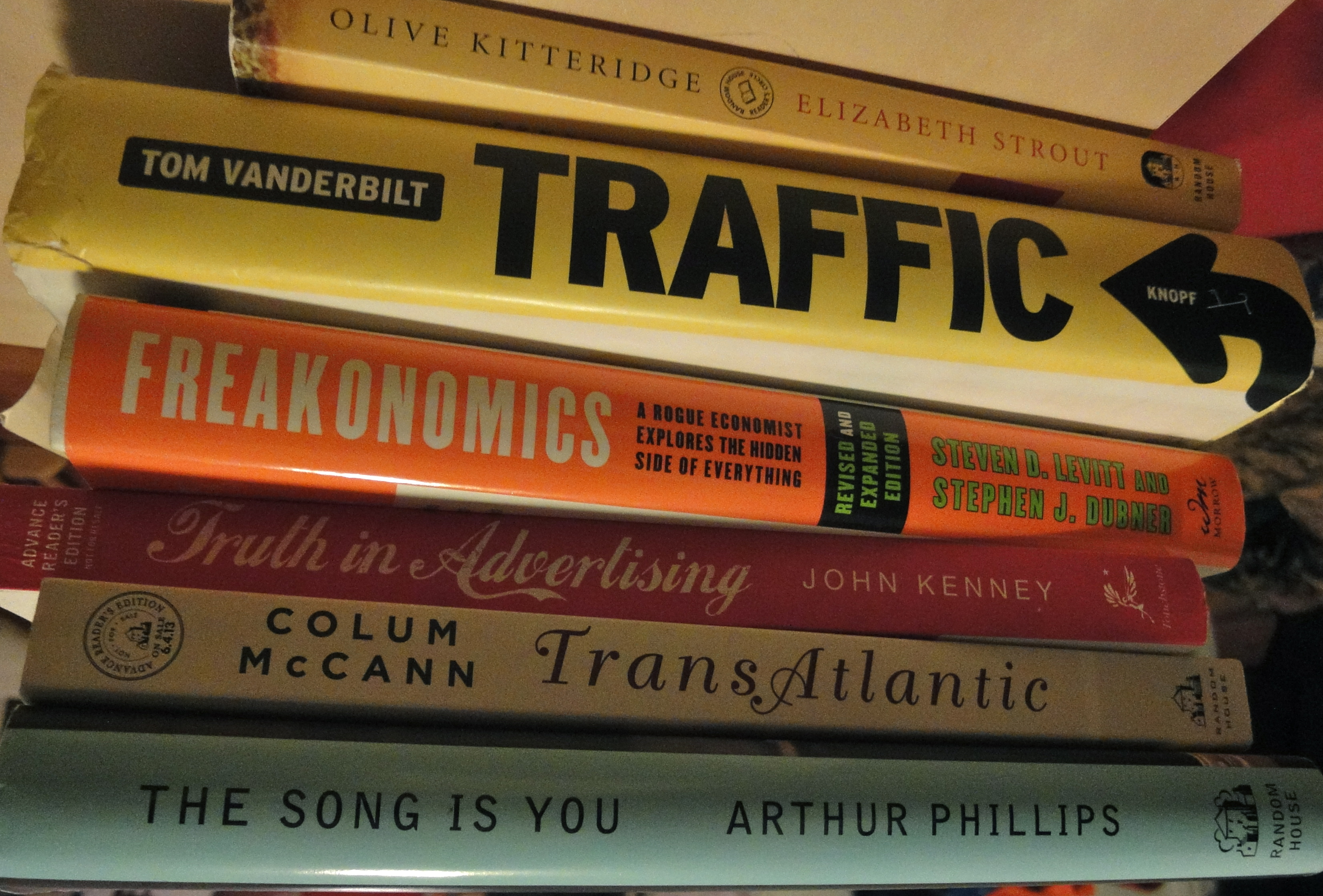 Of The Books In The Photo Above, I Read Olive Kitteridge, Transatlantic,  The Song Is You, And About Half Of Traffic The Others Remain Unread (by  Me)