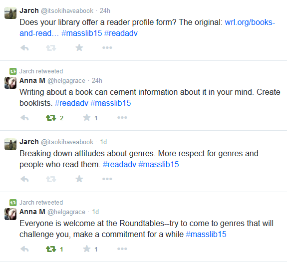 Screenshot of tweets including Writing about a book can cement information about it in your mind. Create booklists. #readadv #masslib15 2 retweets 1 favorite
