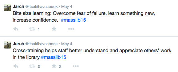 Screenshot of two tweets: Cross-training helps staff better understand and appreciate others' work in the library -and- Bite size learning: Overcome fear of failure, learn something new, increase confidence.