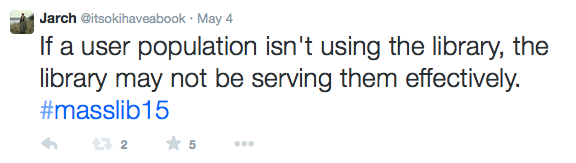 Screenshot of tweet: If a user population isn't using the library, the library may not be serving them effectively.