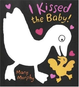 I Kissed the Baby by Mary Murphy