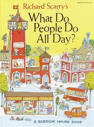 Cover image of What Do People Do All Day? by Richard Scarry