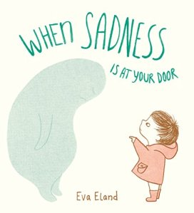 Cover image of When Sadness is at Your Door