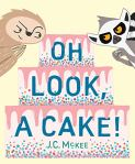 Cover image of Oh Look, A Cake